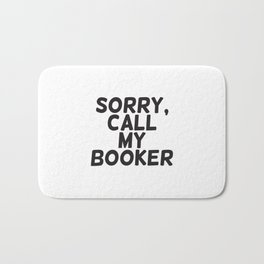 Sorry, call my booker Bath Mat