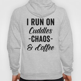 Cuddles, Chaos & Coffee Funny Quote Hoody