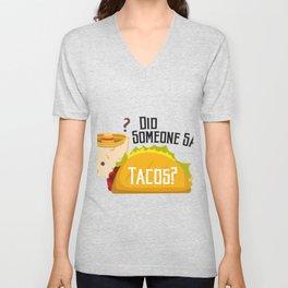 Did Someone Say Tacos Chihuahua Dog Funny De Mayo Gift Unisex V-Neck
