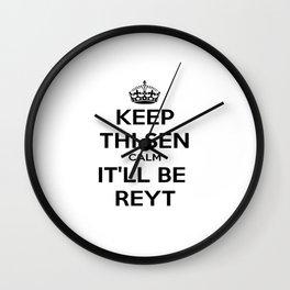 Keep Thi Sen Calm It'll Be Reyt Wall Clock