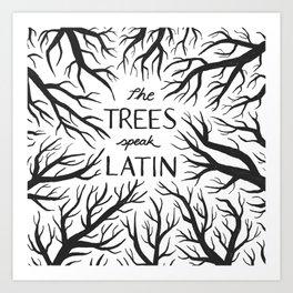 The Trees Speak Latin Art Print