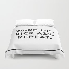 wake up. kick ass. repeat. Duvet Cover
