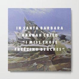 Freezing Beaches Metal Print