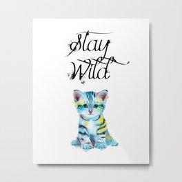 Stay Wild - kitten illustration Metal Print