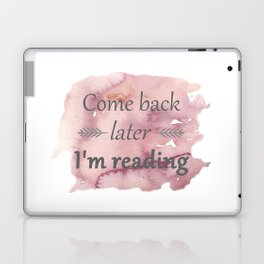 Come Back Later... Laptop & iPad Skin