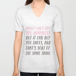 Money Can't Buy You Happiness Unisex V-Neck