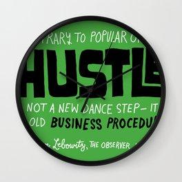 The Hustle Wall Clock