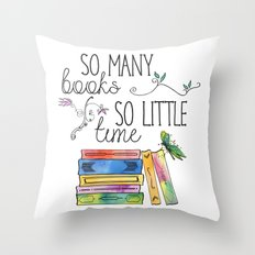 So Many Books, So Little Time Design Throw Pillow