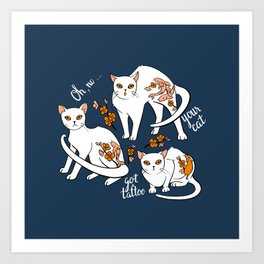 Oh, no! Your cat got a tattoo (blue) Art Print