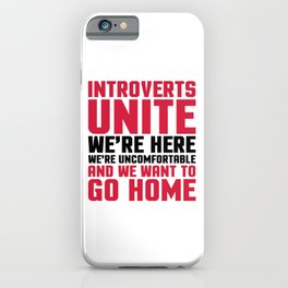 Introverts Unite Funny Quote iPhone Case