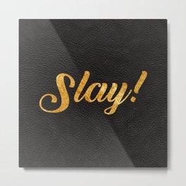 Slay Gold Metallic Typography Leather Background Metal Print