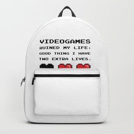 Videogames Ruined My Life, Good Thing I Have Tow Extra Lives Backpack