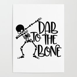 Dab To The Bone Poster