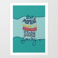 Moment - Story Art Print