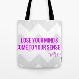 Lose Your Mind Tote Bag