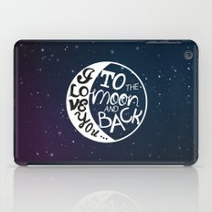 I LOVE YOU to the MOON and BACK! iPad Case