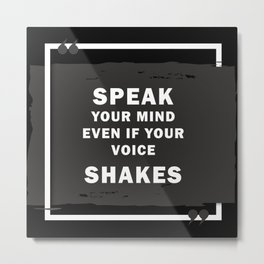 Speak Your Mind Even If Voice Shakes RBG Metal Print