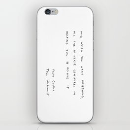 And, when you want something, all the universe conspires in helping you to achieve it. iPhone Skin