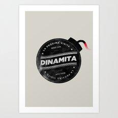 La próxima visita será con dinamita Art Print