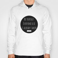 oscar wilde Hoodies featuring Be yourself; everyone else is already taken.  Oscar Wilde by White Print Design