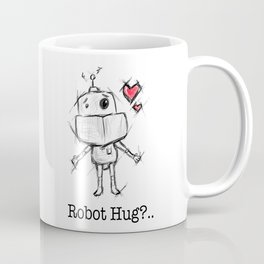 Little Robot Hug Anyone? Coffee Mug