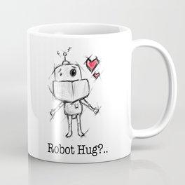 Little Robot Hug Anyone? Coffee Mug