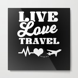 Live, Love, Travel Metal Print