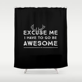 Excuse Me Awesome White on Black Shower Curtain