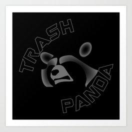 I am NOT a Trash Panda! Art Print