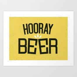 HOORAY BEER Art Print