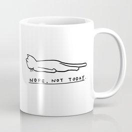 Nope, Not Today Coffee Mug