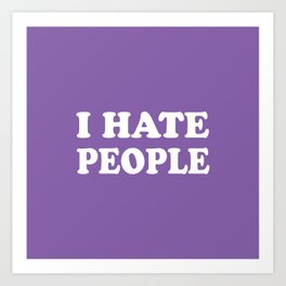 I Hate People - Purple and White Art Print