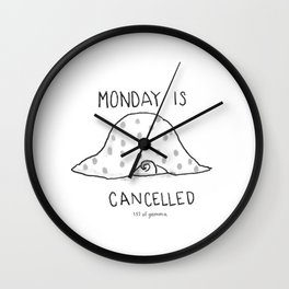 Monday is Cancelled Wall Clock