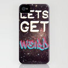 LETS GET WEIRD Slim Case iPhone (4, 4s)