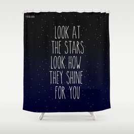 Look How They Shine For You Shower Curtain