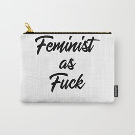 Feminist as Fuck Carry-All Pouch