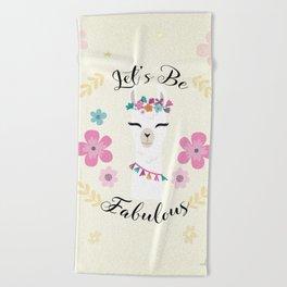 Cute alpaca with flowers - let's be fabulous - boho llama Beach Towel
