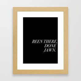 Been There, Done Jawn. Framed Art Print