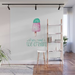 ALL YOU NEED IS ICECREAM - Watercolor illustration & Typography Wall Mural
