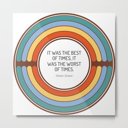 It was the best of times it was the worst of times Metal Print