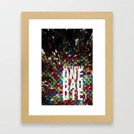 One Bad Die Framed Art Print