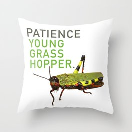 Patience young grasshopper Throw Pillow