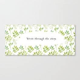 Write through the story. Canvas Print