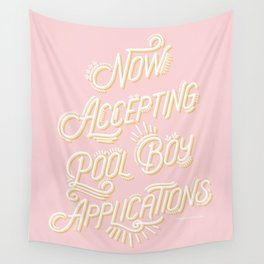 Now Accepting Pool Boy Applications Wall Tapestry