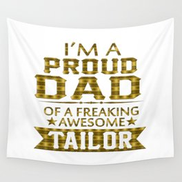 I'M A PROUD TAILOR'S DAD Wall Tapestry