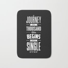A Journey of a Thousand Miles Begins with a Single Step modern typography minimalism room wall decor Bath Mat