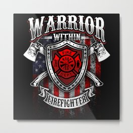 Warrior Within Firefighter - Fire Department Axe Metal Print