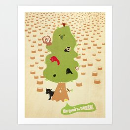 Be Good to Trees Art Print