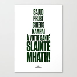 Slainte Mhath! Canvas Print