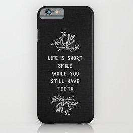 Life Is Short BW iPhone Case